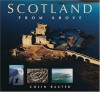 Scotland from Above - Christopher Tabraham, Colin Baxter
