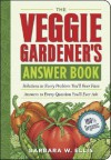 The Veggie Gardener's Answer Book: Solutions to Every Problem You'll Ever Face; Answers to Every Question You'll Ever Ask (Answer Book (Storey)) - Barbara W. Ellis