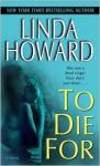 To Die For - Linda Howard