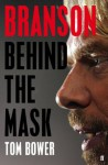 Branson: Behind the Mask - Tom Bower
