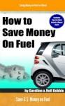 How to Save Money on Fuel - Saving Money on Petrol or Diesel - Caroline Gebbie, Neil Gebbie