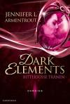 Dark Elements - Bittersüße Tränen - Jennifer L. Armentrout
