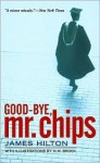Good-Bye, Mr. Chips - James Hilton