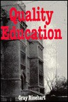 Quality Education: Applying the Philosophy of Dr. W. Edwards Deming to Transform the Educational System - Gray Rinehart