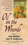 Oil on the wounds: a response to the aftermath of divorce and abortion - Livio Melina, Carl Anderson