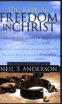 Steps to Freedom in Christ: The Step-by-Step Guide to Freedom in Christ - Neil T. Anderson
