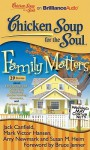 Chicken Soup for the Soul: Family Matters - 29 Stories about Newlyweds and Oldyweds, Relatively Embarrassing Moments, and Forbear...Ance: 29 Stories about Newlyweds and Oldyweds, Relatively Embarrassing Moments, and Forbear...Ance - Jack Canfield, Mark Victor Hansen, Amy Newmark, Susan M. Heim, Bruce Jenner