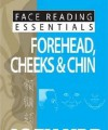 Face Reading Essentials -- Forehead, Cheeks & Chin - Joey Yap