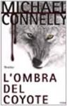 L'ombra del coyote - Michael Connelly, Francesca Pinchera