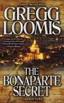 The Bonaparte Secret - Gregg Loomis