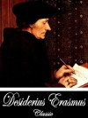 The Colloquies (Complete) & The Complaint of Peace (Two Books With Active Table of Contents) - Desiderius Erasmus, Nathan Bailey