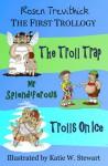 The First Trollogy - Rosen Trevithick