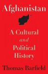 Afghanistan: A Cultural and Political History - Thomas Barfield