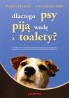 Dlaczego psy piją wodę z toalety? - Marty Becker, Gina Spadafori