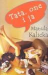 Tata, one i ja - Manula Kalicka