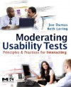 Moderating Usability Tests: Principles and Practices for Interacting (Interactive Technologies) - Joseph S. Dumas
