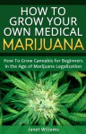 How To Grow Your Own Medical Marijuana - Janet Williams