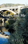 Colby and Me: Growing Up in the 50's - H.L. Wegley
