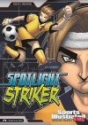 Spotlight Striker (Sports Illustrated Kids Graphic Novels) - Blake Hoena, Gerardo Sandoval