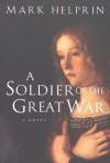 A Soldier of the Great War - Mark Helprin