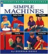 Simple Machines - Deborah Hodge, Ontario Science Centre, Ray Boudreau, Adrienne Mason