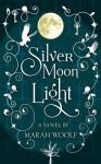 SilverMoonLight - Marah Woolf