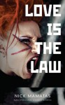 Love Is The Law - Nick Mamatas