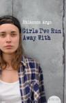 Girls I've Run Away With - Rhiannon Argo