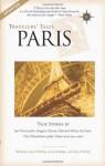 Travelers' Tales Paris: True Stories - James O'Reilly, Larry Habegger, Sean Joseph O'Reilly, Sean O'Reilly