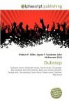 Dubstep - Agnes F. Vandome, John McBrewster, Sam B Miller II