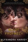 Blood Prophecy (The Drake Chronicles) - Alyxandra Harvey