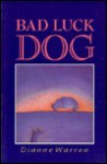 Bad Luck Dog - Dianne Warren