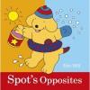 Spot's Opposites - Eric Hill