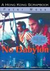 No Babylon: A Hong Kong Scrapbook - Peter Moss