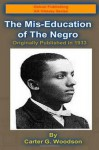 The Mis-Education of the Negro (Oshun Publishing Company African-American History Series) (Volume 1) - Carter G. Woodson