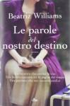 Le parole del nostro destino - Beatriz Williams, Elena Cantoni