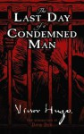 The Last Day of a Condemned Man - Victor Hugo, David Dow, Arabella Ward