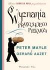 Wyznania francuskiego piekarza - Peter Mayle, Gerard Auzet, Violetta Dobosz