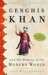 Genghis Khan and the Making of the Modern World - Jack Weatherford, Jonathan Davis