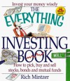 The Everything Investing Book: How To Pick, Buy And Sell Stocks, Bonds And Mutual Funds (Everything Series) - Rich Mintzer