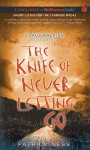 The Knife of Never Letting Go - Patrick Ness, Nick Podehl