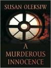 A Murderous Innocence - Susan Oleksiw