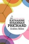 Golden Miles - Katharine Susannah Prichard