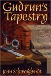 Gudrun's Tapestry - Joan Schweighardt