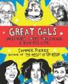 Great Gals: Inspired Ideas for Living a Kick-Ass Life - Summer Pierre