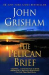 The Pelican Brief: A Novel - John Grisham
