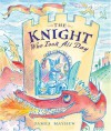 The Knight Who Took All Day - James Mayhew