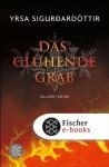 Das glühende Grab: Island-Krimi (German Edition) - Yrsa Sigurðardóttir, Tina Flecken