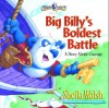 Big Billy's Boldest Battle: A Story About Courage - Sheila Walsh, Don Sullivan
