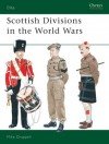 Scottish Divisions in the World Wars - Mike Chappell
